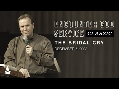 The Bridal Cry  EGS Classic  Mike Bickle