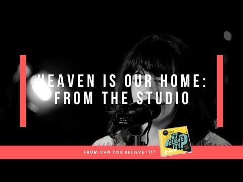 Heaven Is Our Home - Live From the Studio