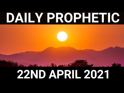 Daily Prophetic Word 22 April 2021 4 of 8