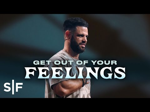 Get Out Of Your Feelings  Steven Furtick