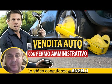 Cosa rischia chi VENDE un'AUTO con FERMO AMMINISTRATIVO | Avv. Angelo Greco