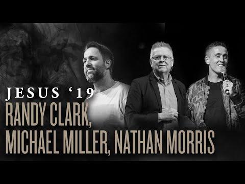 Randy Clark + Michael Miller + Nathan Morris + Jeremy Riddle + Steffany Gretzinger  Jesus 19