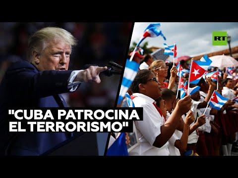 EE.UU. incluye de nuevo a Cuba en su lista de países que patrocinan el terrorismo