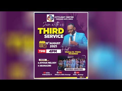 FOURSQUARE TV  SUNDAY  THIRD SERVICE  WITH BISHOP DR. FIDELE MASENGO  15.08.2021