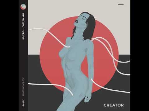 City Kid Soul - Creator (Original Mix)