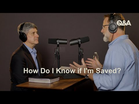 Dave Harvey & Michael Lawrence  How Do I Know if I'm Saved  TGC Q&A