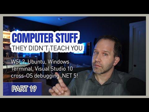 WSL2, Visual Studio Code, Windows 10, Ubuntu/Linux + more - Computer Stuff They Didn't Teach You #19
