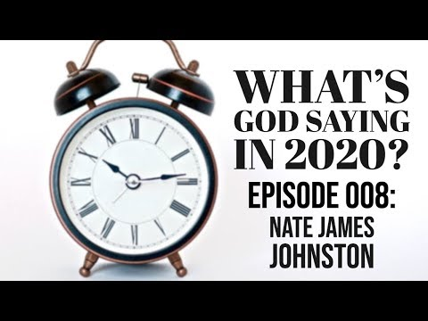 What God is Saying for 2020? Episode 008