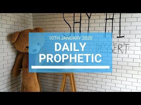 Daily Prophetic 10 January 1 of 4