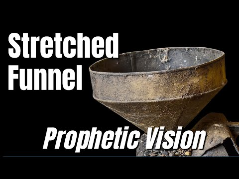 Prophetic Vision - Stretched Funnel