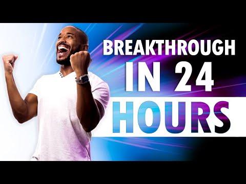 BREAKTHROUGH in 24 Hours - Morning Prayer