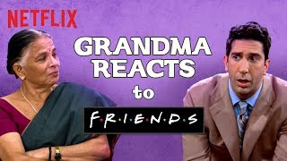 Indian Grandma watches F.R.I.E.N.D.S | Netflix
