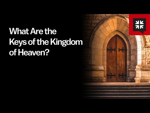 What Are the Keys of the Kingdom of Heaven? // Ask Pastor John