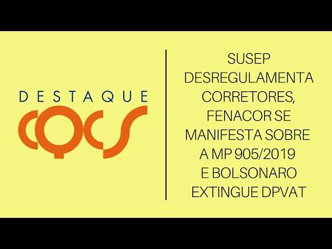 Imagem post: SUSEP desregulamenta Corretores, Fenacor se manifesta sobre a MP 905/2019 e Bolsonaro extingue DPVAT