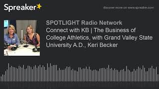 Connect with KB | The Business of College Athletics, with Grand Valley State University A.D., Keri B
