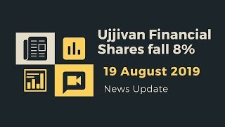 Ujjivan Financial Shares Drop by 8% - News Update |19-August-2019|Stock Market|