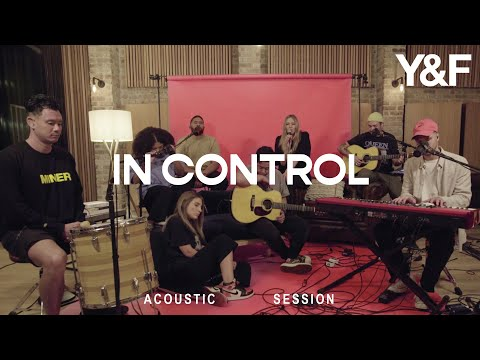In Control (Acoustic Sessions) - Hillsong Young & Free
