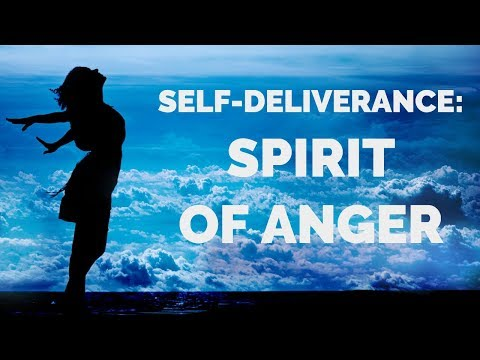 Deliverance from the Spirit of Anger  Self-Deliverance Prayers