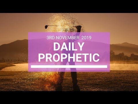 Daily Prophetic 3rd November 2019 Word 5