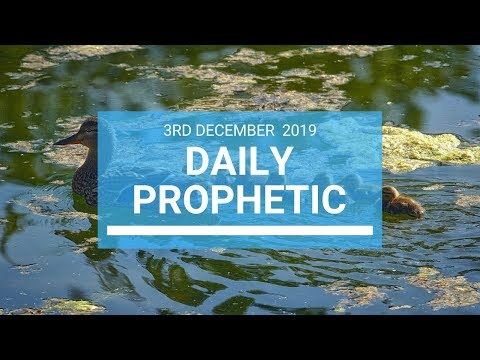 Daily Prophetic 3 December 1 of 4