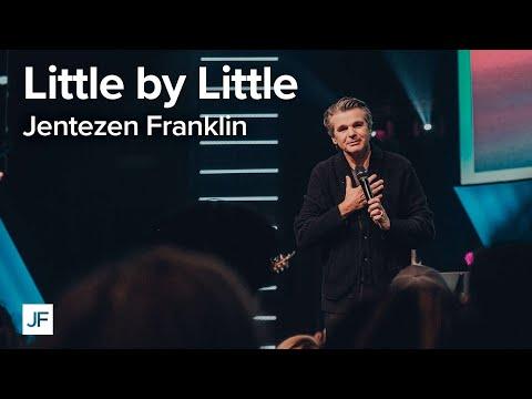 Little by Little  Jentezen Franklin