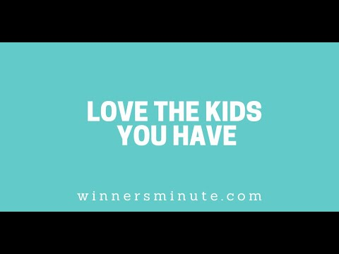 Love the Kids You Have // The Winner's Minute With Mac Hammond