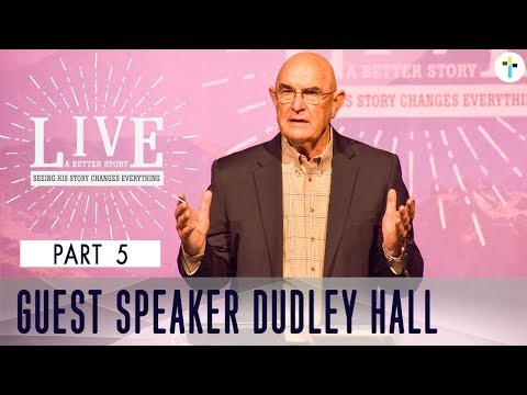 Live A Better Story Part 5  Dudley Hall Sojourn Church Carrollton Texas