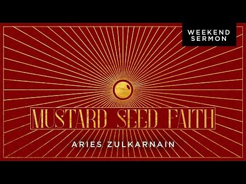 Aries Zulkarnain: Mustard Seed Faith