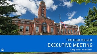 Trafford Council Executive Meeting - 6.30 p.m., Monday 18 March 2019