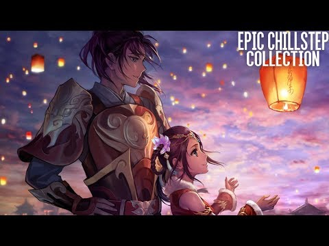 Epic Chillstep Collection 2018 [2 Hours] - UCpEYMEafq3FsKCQXNliFY9A