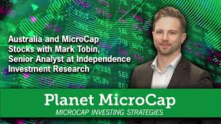Australia and MicroCap Stocks with Mark Tobin, Senior Analyst at Independent Investment Research