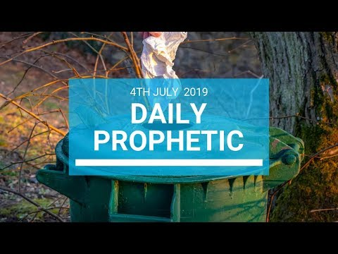 Daily Prophetic 4 July 2019 Word 1