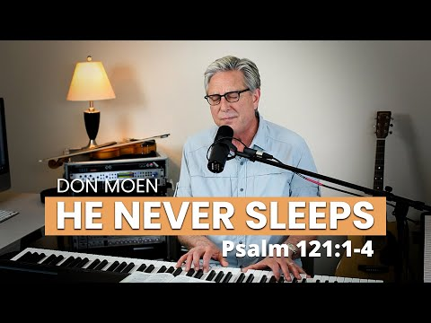 Don Moen - He Never Sleeps [Psalm 121] (Moment of Encouragement)