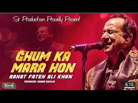 Rahat Fateh Ali Khan| Ghum Ka Mara Hon| New Song 2019