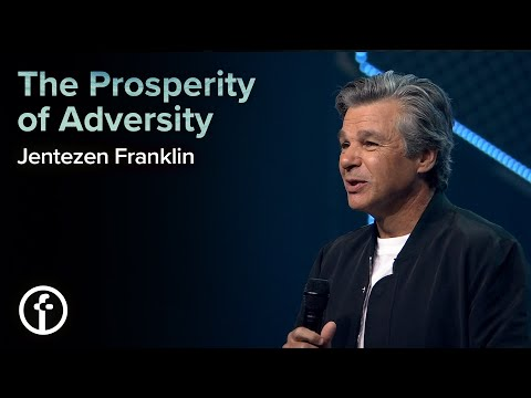 The Prosperity of Adversity  Pastor Jentezen Franklin