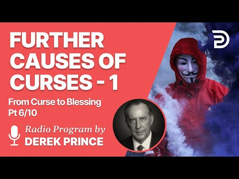 From Curse To Blessing Pt 6 of 10 - Further Causes of Curses 1 - Derek Prince
