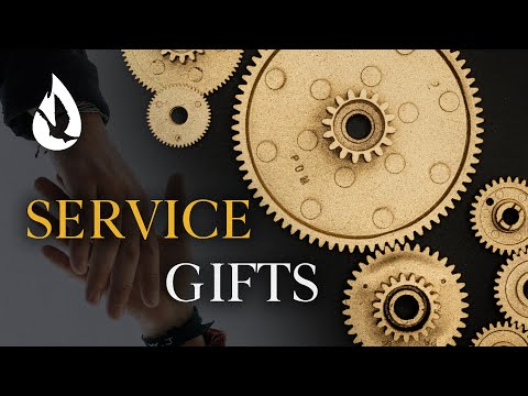 Gifts of the Holy Spirit: Service Gifts