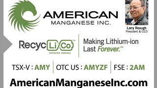 AMY CEO Discusses High Purity Results From RecycLiCo™ Pilot Testing Stages 3&4. Larry Reaugh (AMY.V)