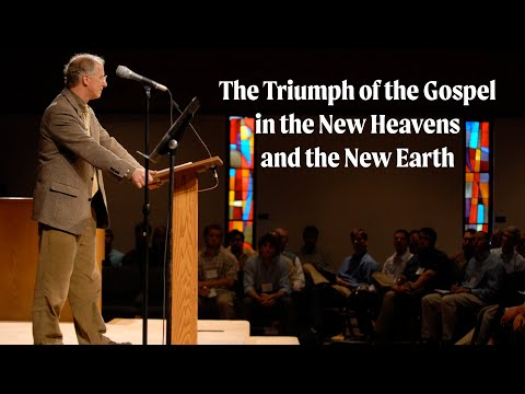 John Piper  The Triumph of the Gospel in the New Heavens and the New Earth (SD)