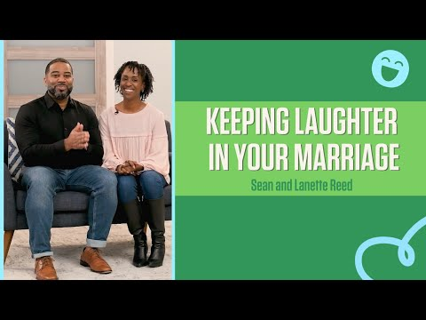 Keeping Laughter in Your Marriage  Sean and Lanette Reed
