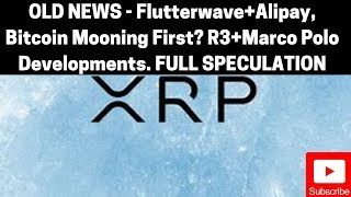 Ripple/XRP OLD News: Flutterwave+Alipay, Bitcoin Mooning First, QNT, Marco Polo