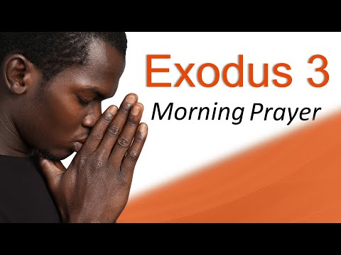 YOUR TROUBLE HAS GOD'S ATTENTION - EXODUS 3 - MORNING PRAYER (video)