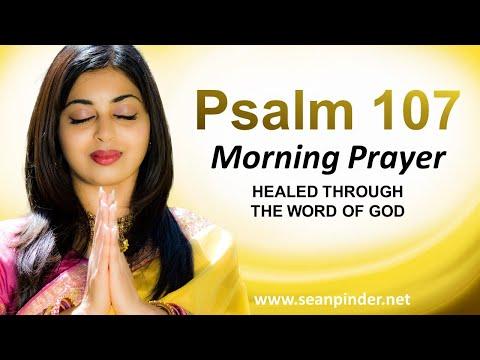 PSALM 107 - HEALED Through the WORD of God - Morning Prayer