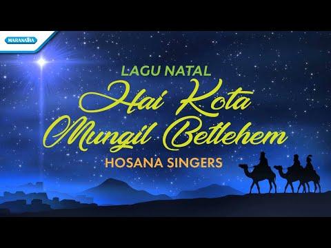 Hosana Singers - Hai Kota Mungil Betlehem