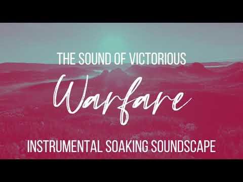 SOAKING SOUNDSCAPE // THE SOUND OF VICTORIOUS WARFARE
