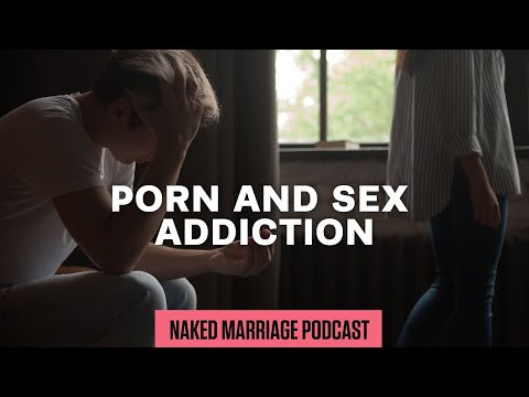 Porn and Sex Addiction  Dave and Ashley Willis