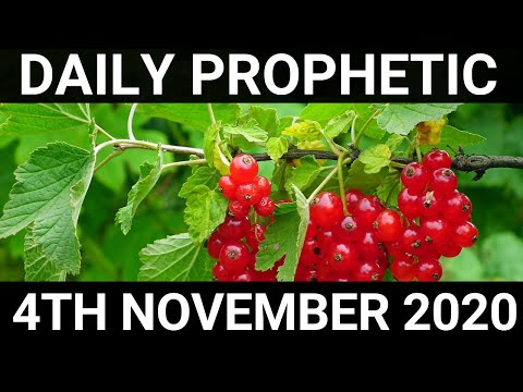 Daily Prophetic 4 November 2020 5 of 12   Subscribe for Daily Prophetic Words