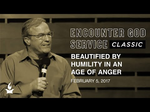Beautified by Humility in an Age of Anger  Encounter God Classic  Mike Bickle  IHOPKC
