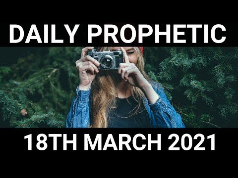 Daily Prophetic 18 March 2021 2 of 7