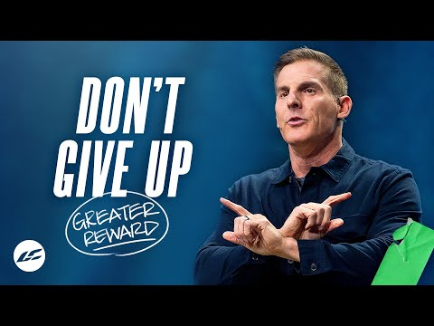 Dont Give Up - Greater Reward Part 3